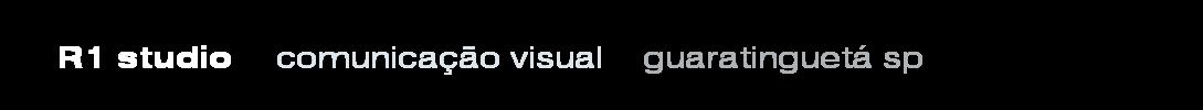 R1 Studio - comunicação visual - Guaratinguetá SP
